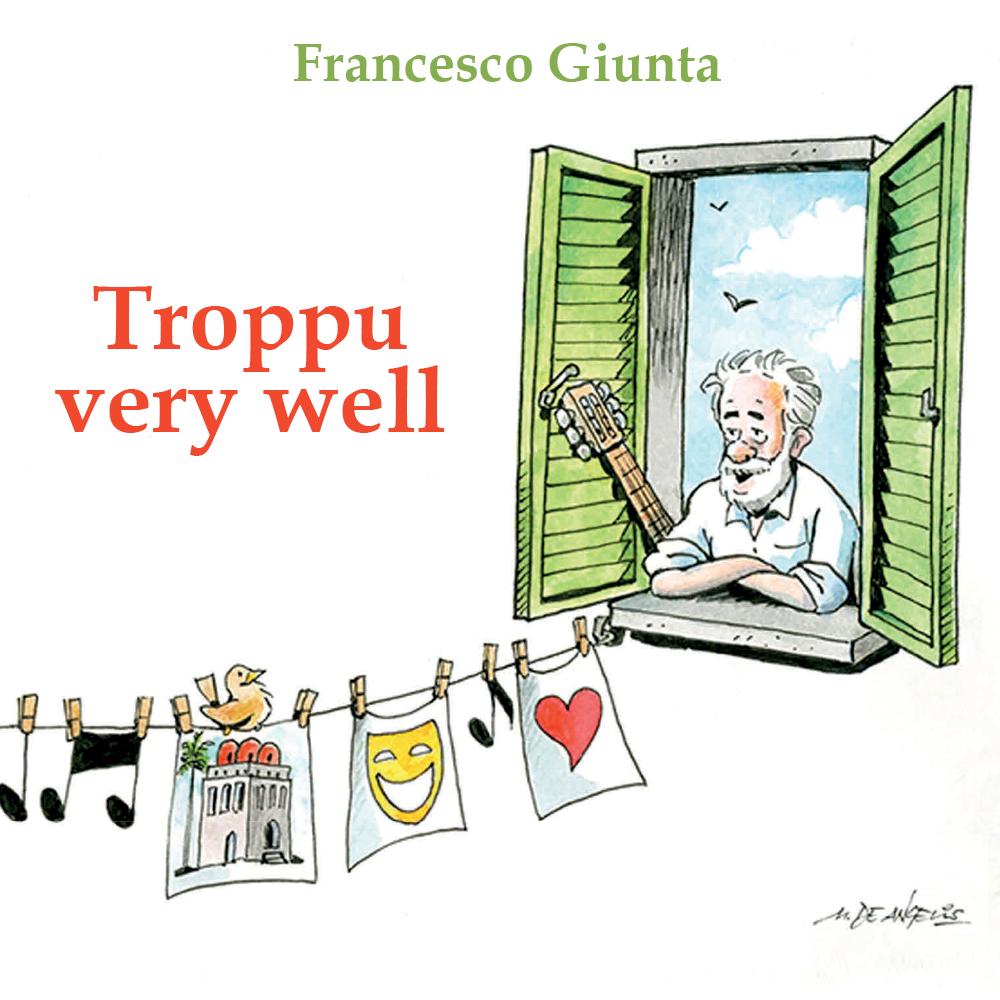 Troppu-very-well---Frnacesco-Giunta